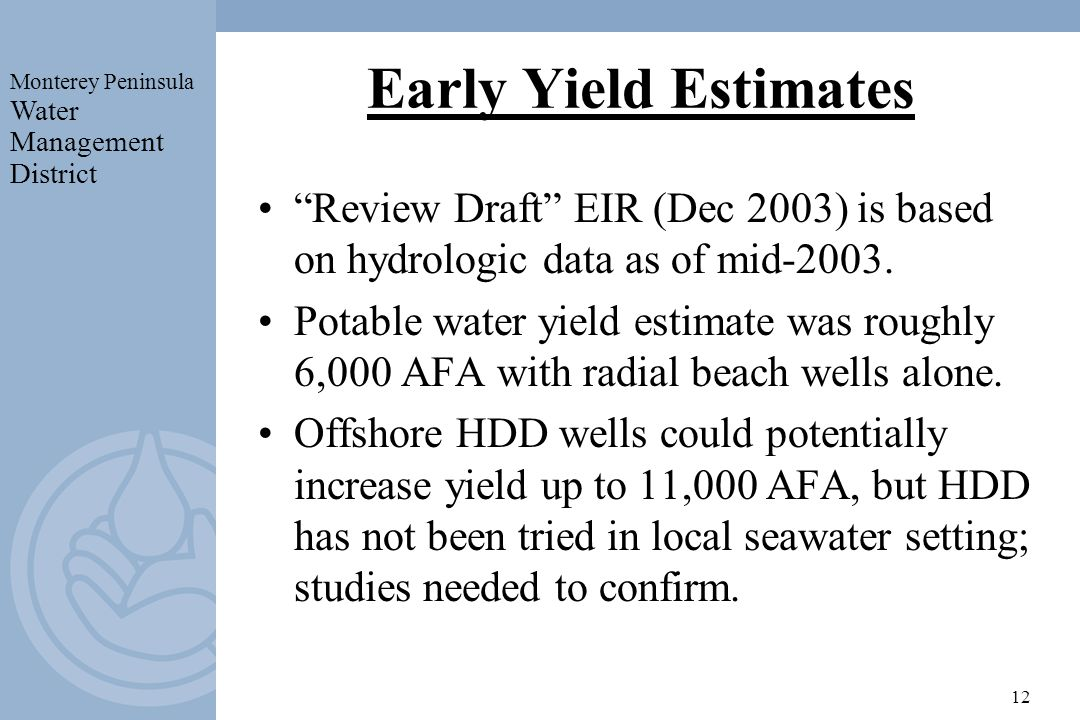 Early Yield Estimates Review Draft EIR (Dec 2003) is based on hydrologic data as of mid-2003.