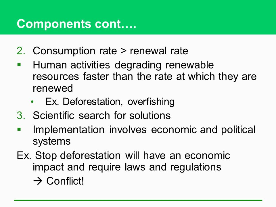 Components cont…. Consumption rate > renewal rate