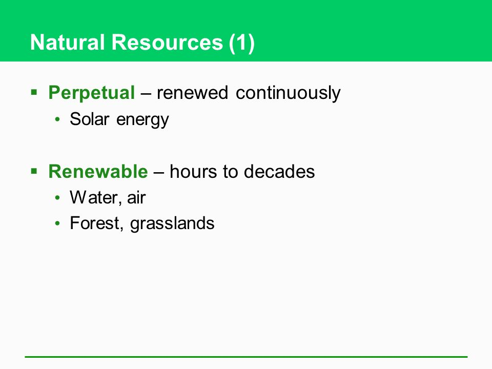 Natural Resources (1) Perpetual – renewed continuously