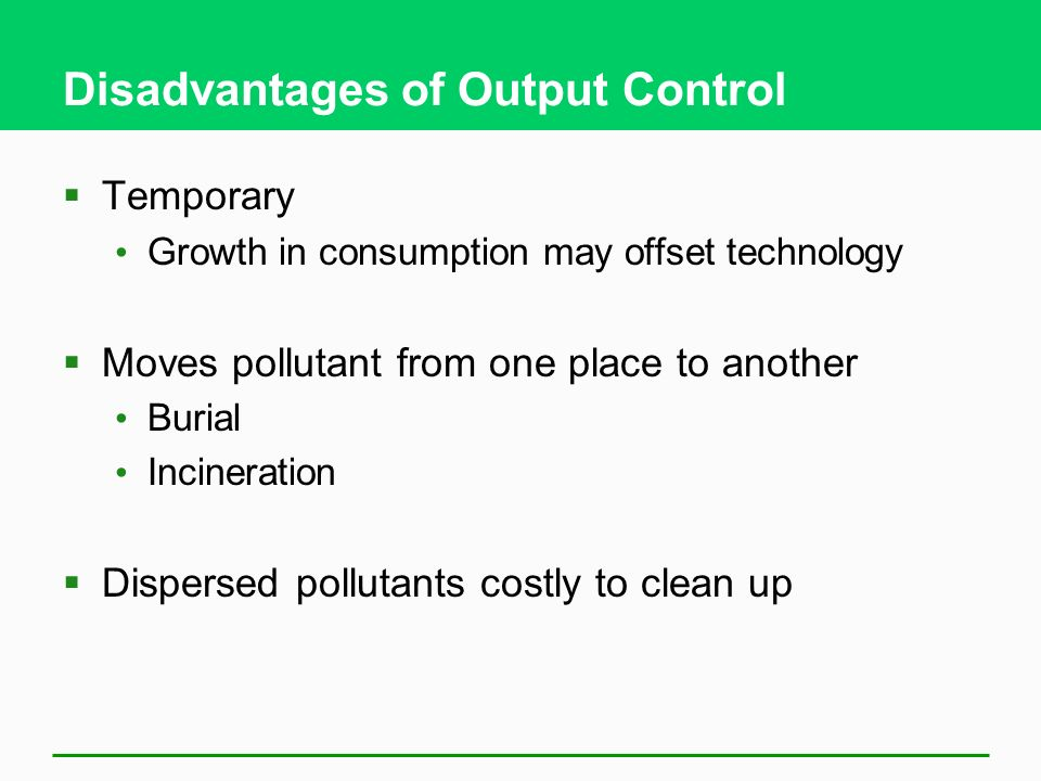 Disadvantages of Output Control