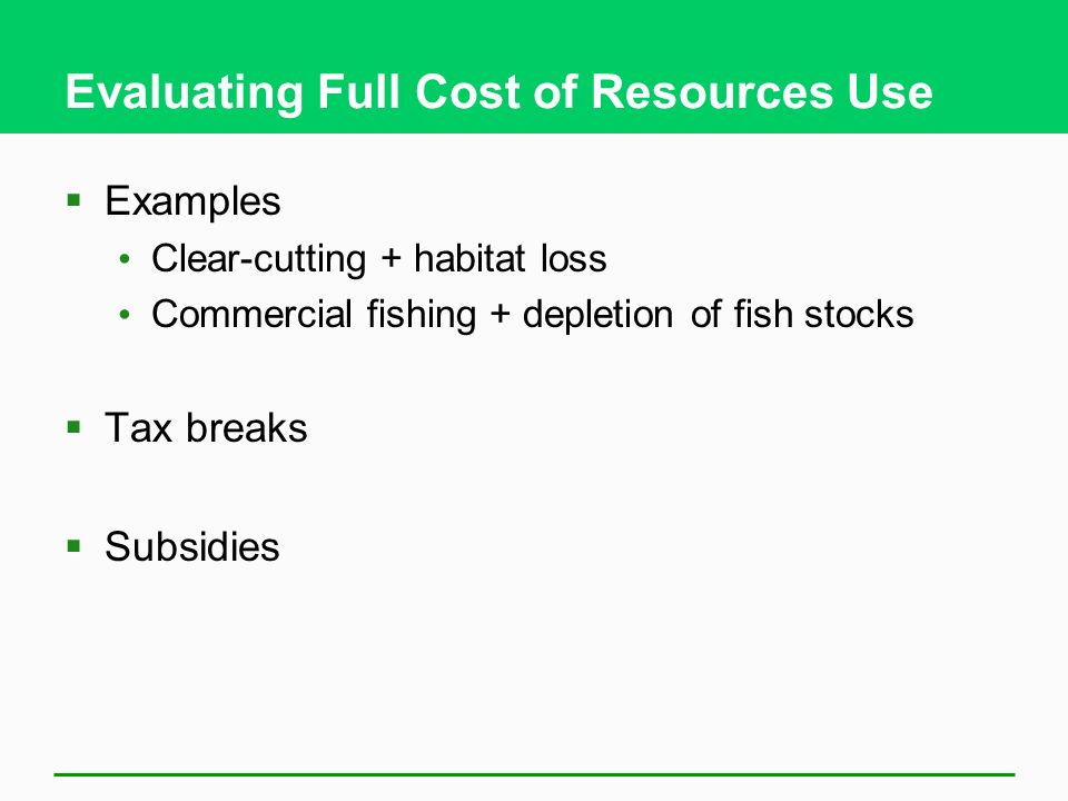 Evaluating Full Cost of Resources Use