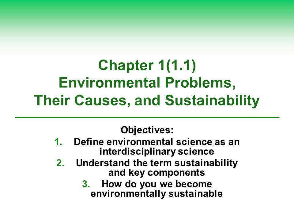 Chapter 1(1.1) Environmental Problems, Their Causes, and Sustainability