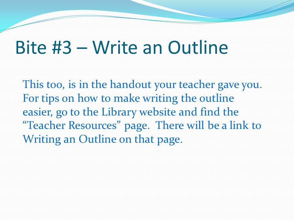 Bite #3 – Write an Outline