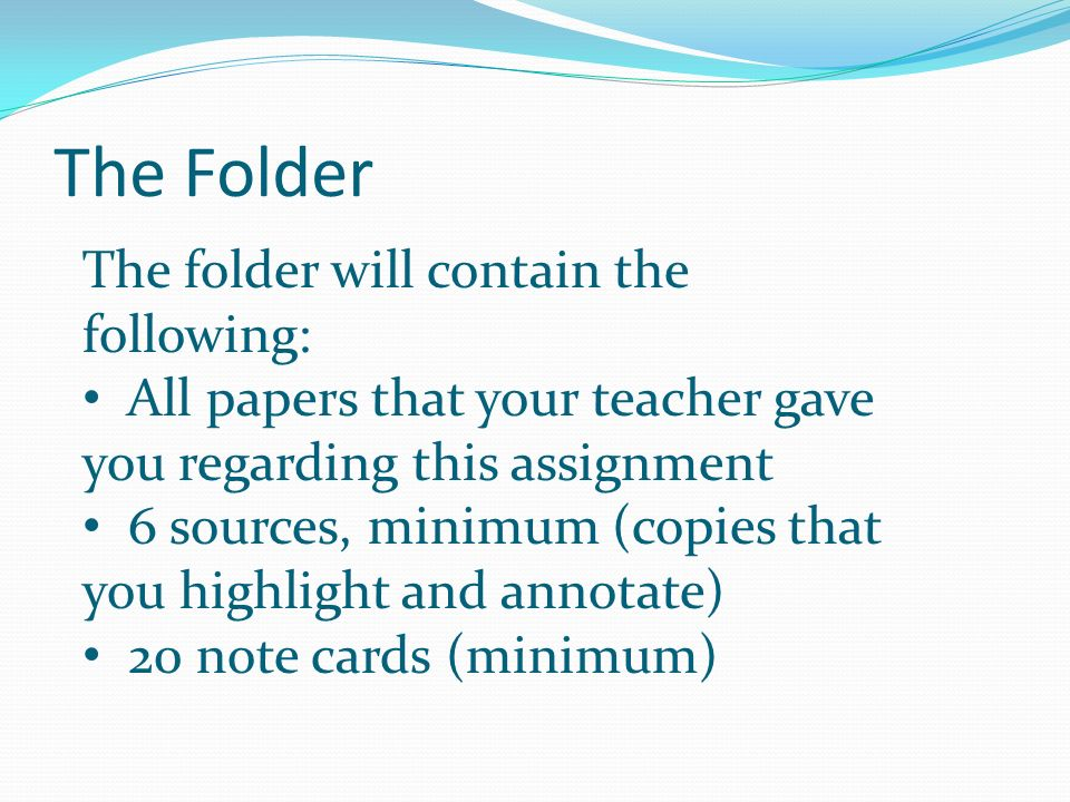 The Folder The folder will contain the following: