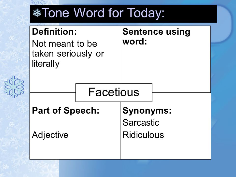 Tone Word For Today: Facetious Definition: