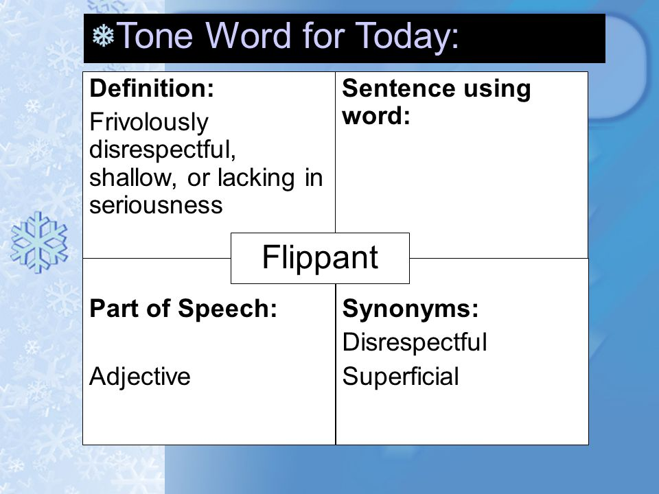 Good Tone Word For Today: Flippant Definition: