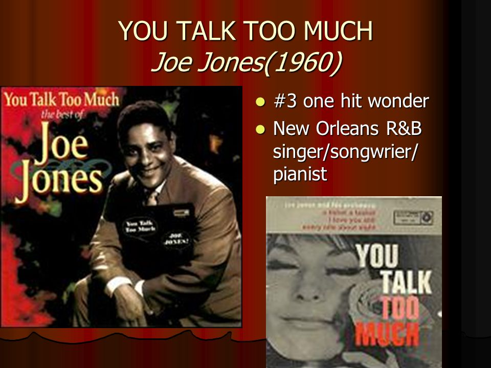 YOU TALK TOO MUCH Joe Jones(1960)