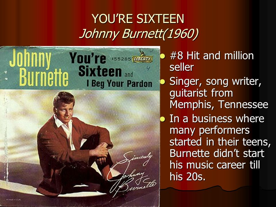 YOU'RE SIXTEEN Johnny Burnett(1960)