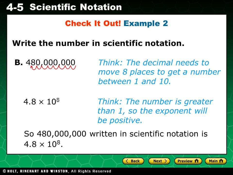 Check It Out! Example 2 Write the number in scientific notation. B. 480,000,000.