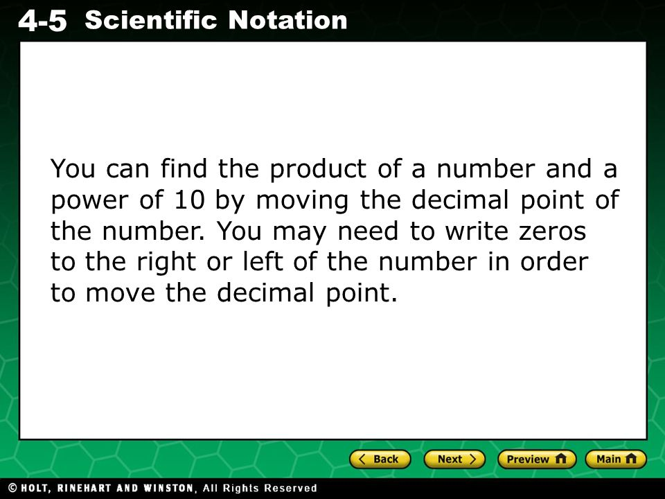 You can find the product of a number and a power of 10 by moving the decimal point of the number.