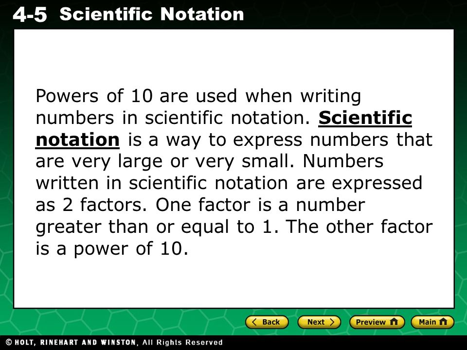 Powers of 10 are used when writing numbers in scientific notation