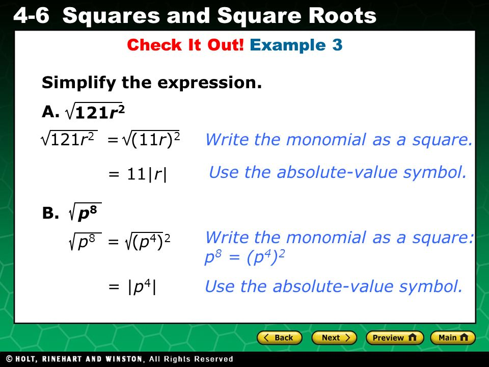 Check It Out! Example 3 Simplify the expression. A. 121r2. 121r2 = (11r)2. Write the monomial as a square.