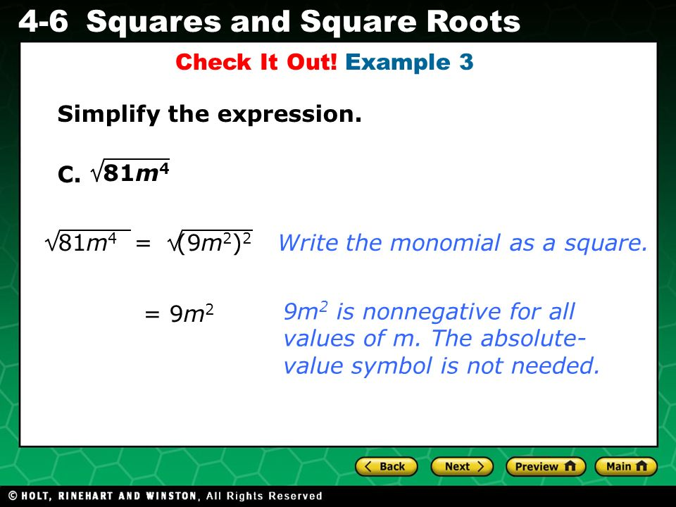 Check It Out! Example 3 Simplify the expression. C. 81m4. 81m4 = (9m2)2. Write the monomial as a square.