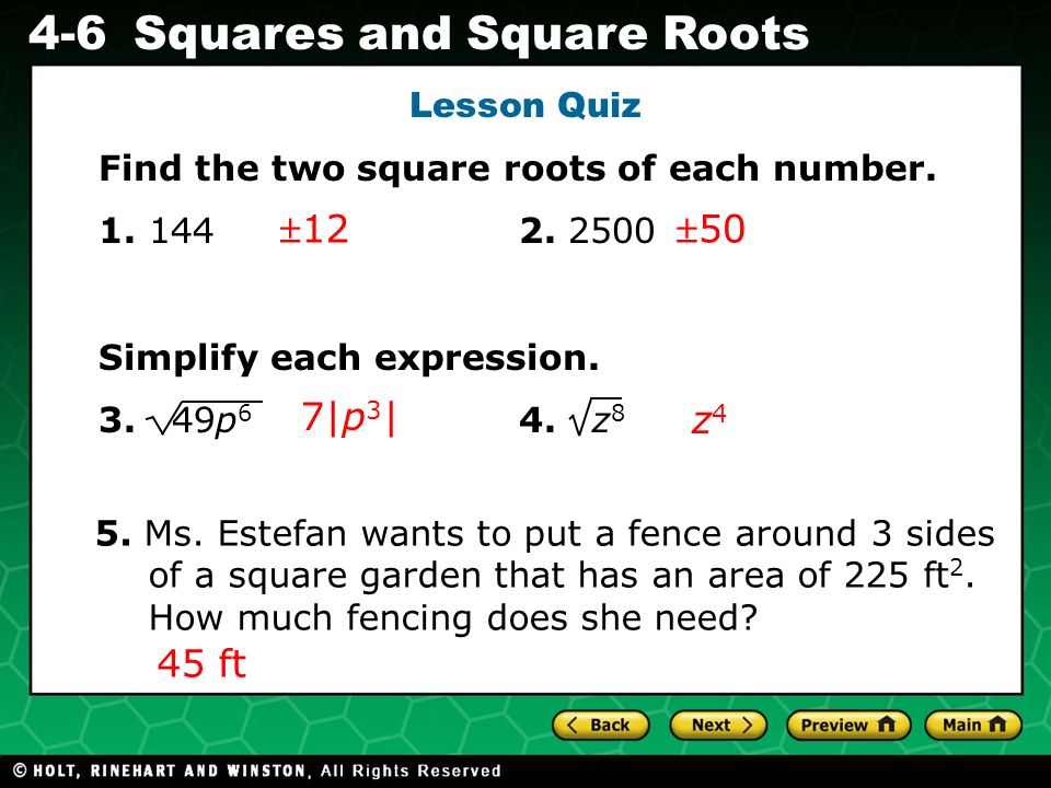 Lesson Quiz Find the two square roots of each number. 1. 144 2. 2500. Simplify each expression.