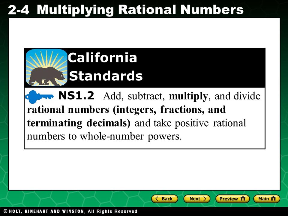 NS1.2 Add, subtract, multiply, and divide rational numbers (integers, fractions, and terminating decimals) and take positive rational numbers to whole-number powers.