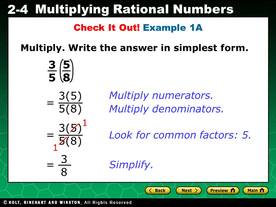 3 5 5 8 3(5) 5(8) = 3(5) 5(8) = 3 8 = Multiply numerators.