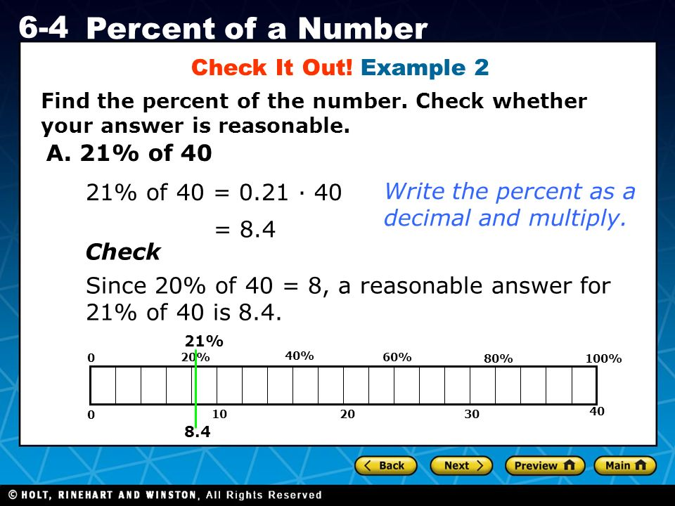 Write the percent as a decimal and multiply.