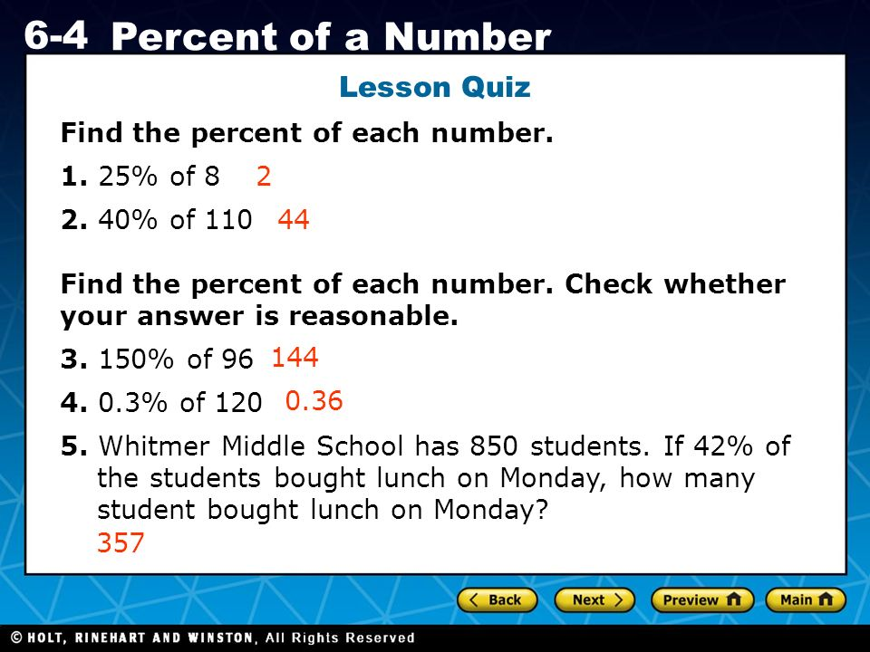 Lesson Quiz Find the percent of each number. 1. 25% of 8 2. 40% of 110