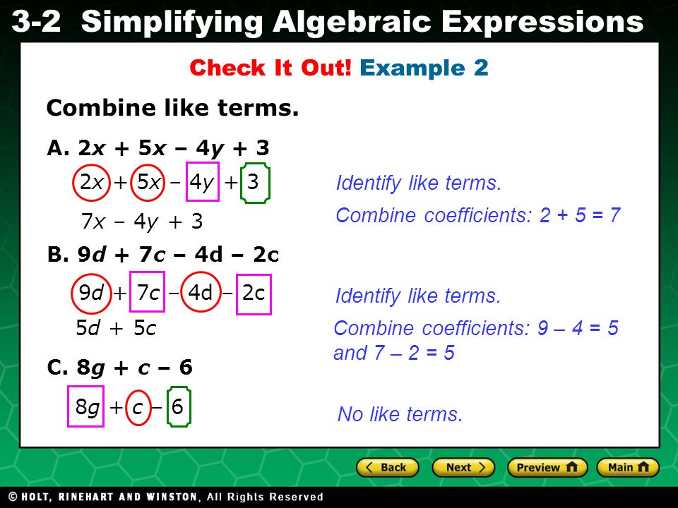 Check It Out! Example 2 Combine like terms. 2x + 5x – 4y + 3