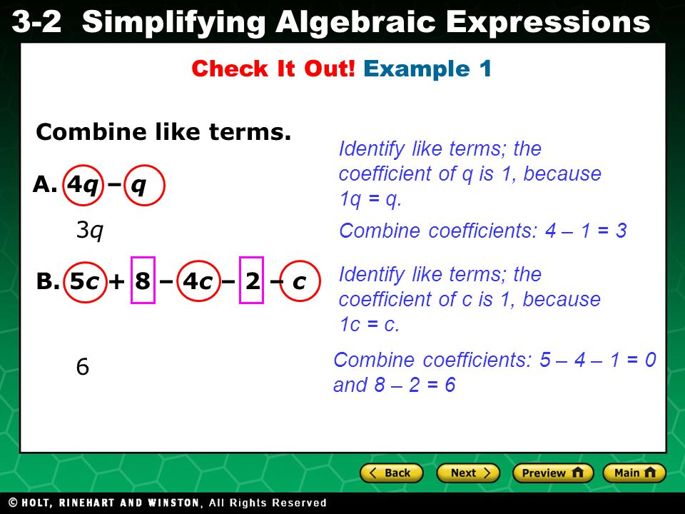 Check It Out! Example 1 Combine like terms. A. 4q – q 3q