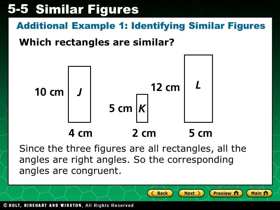 Additional Example 1: Identifying Similar Figures