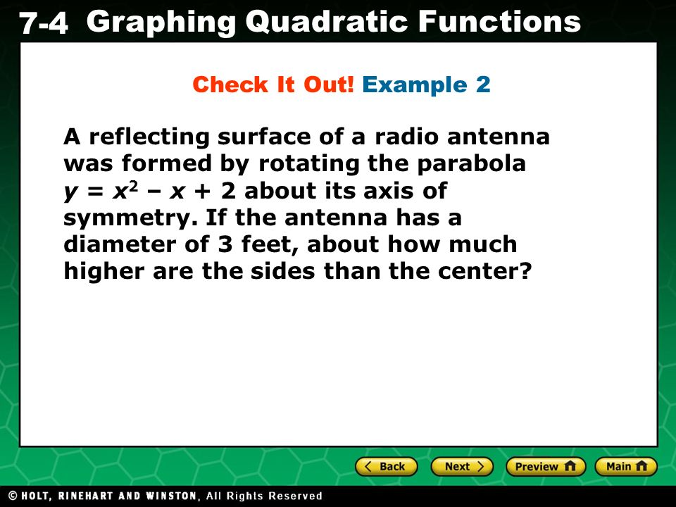 Check It Out! Example 2 A reflecting surface of a radio antenna was formed by rotating the parabola.