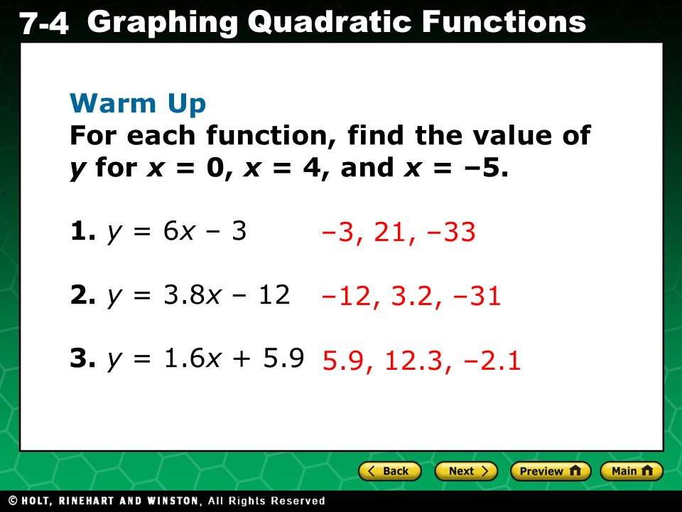 Warm Up For each function, find the value of y for x = 0, x = 4, and x = –5. 1. y = 6x – y = 3.8x – 12.