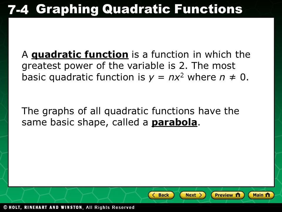 A quadratic function is a function in which the greatest power of the variable is 2. The most basic quadratic function is y = nx2 where n ≠ 0.