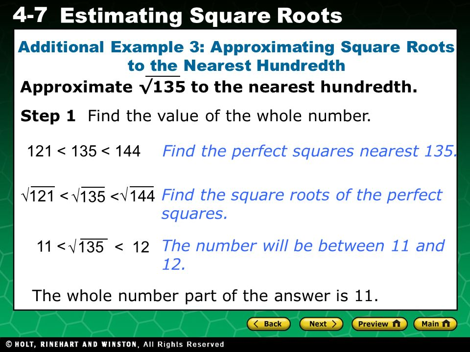 Additional Example 3: Approximating Square Roots to the Nearest Hundredth