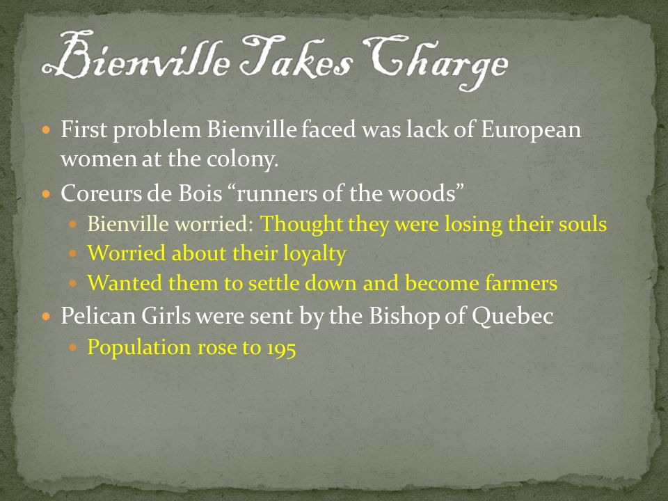 bienville women A burg which should be called new orleans —company of the west ledger, september 1717 bienville s dilemma a historical men and few women and children.