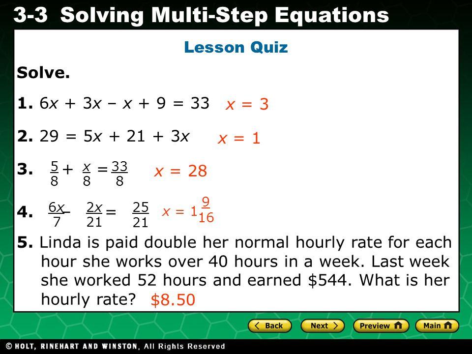 Lesson Quiz Solve. 1. 6x + 3x – x + 9 = 33 2. 29 = 5x + 21 + 3x x = 3