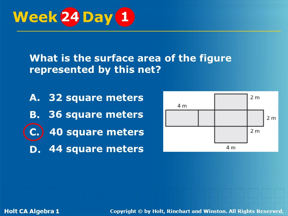 Week Day 24. 1. What is the surface area of the figure represented by this net A. B. C. D.