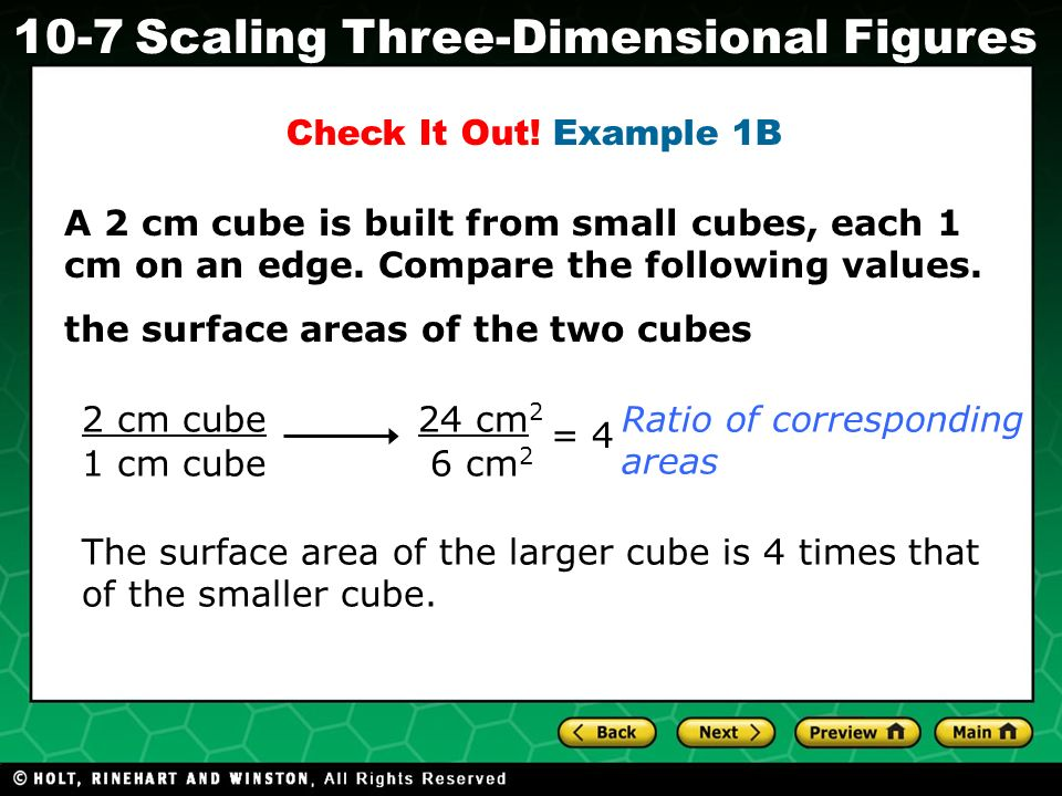 Check It Out! Example 1B A 2 cm cube is built from small cubes, each 1 cm on an edge. Compare the following values.