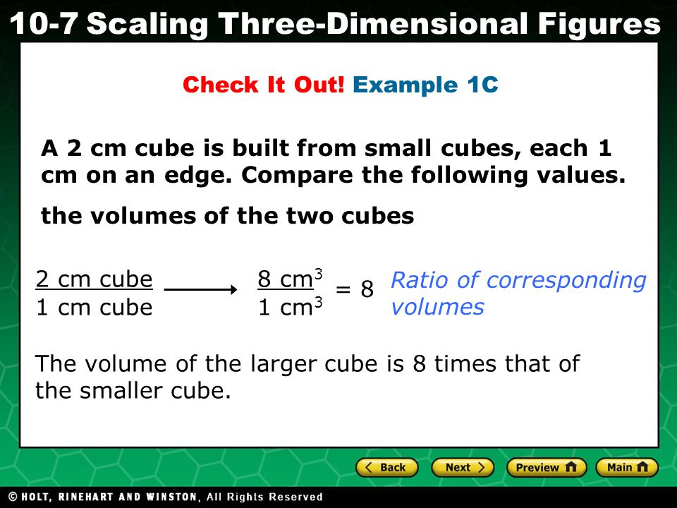 Check It Out! Example 1C A 2 cm cube is built from small cubes, each 1 cm on an edge. Compare the following values.