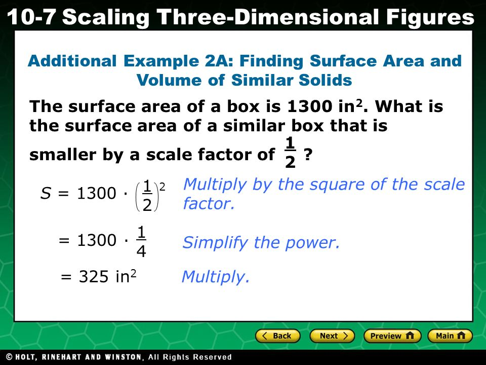 Additional Example 2A: Finding Surface Area and Volume of Similar Solids