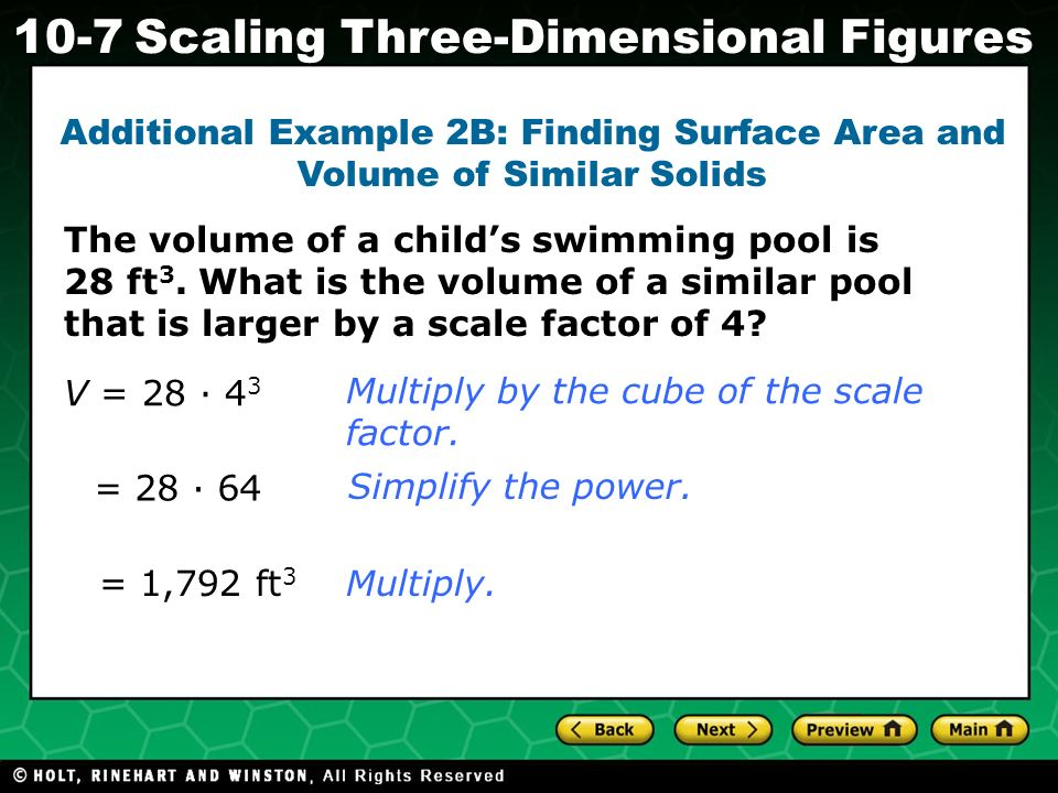 Additional Example 2B: Finding Surface Area and Volume of Similar Solids