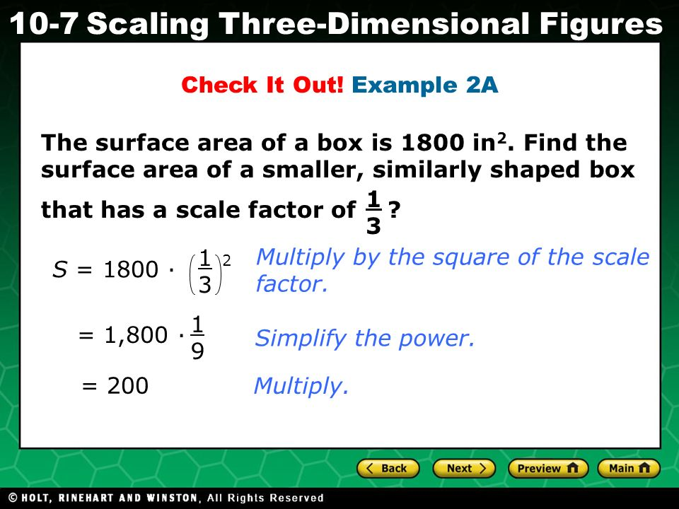 Check It Out! Example 2A The surface area of a box is 1800 in2. Find the surface area of a smaller, similarly shaped box.
