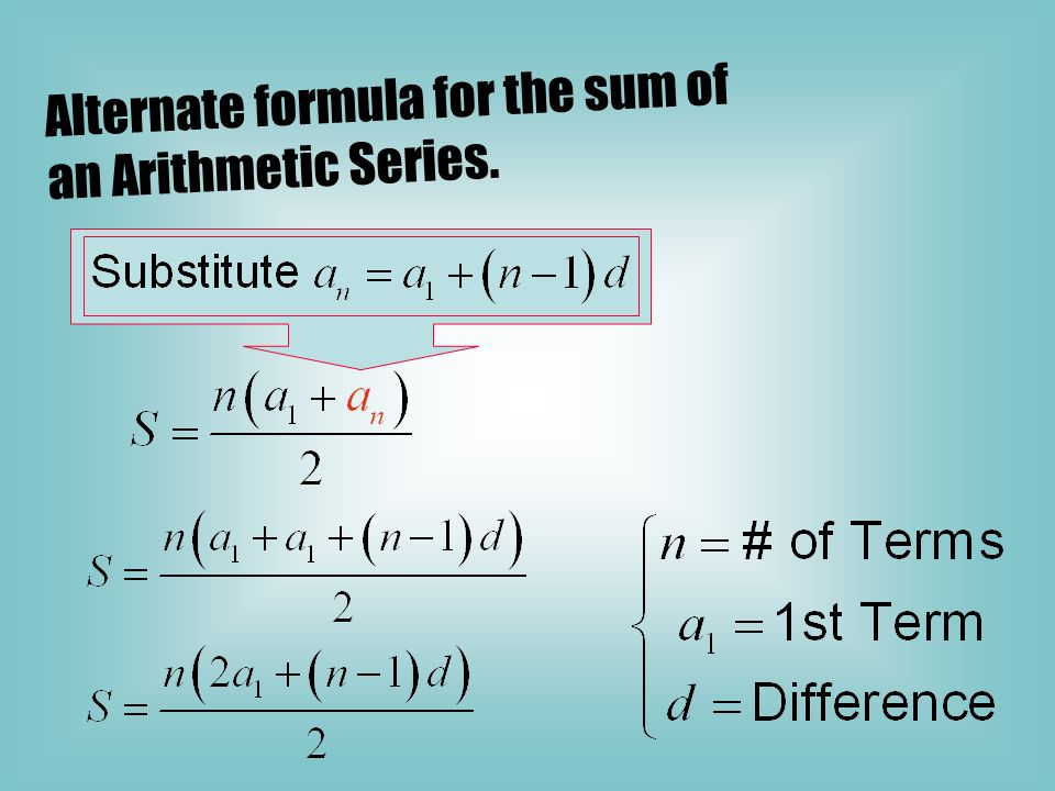 Alternate formula for the sum of an Arithmetic Series.