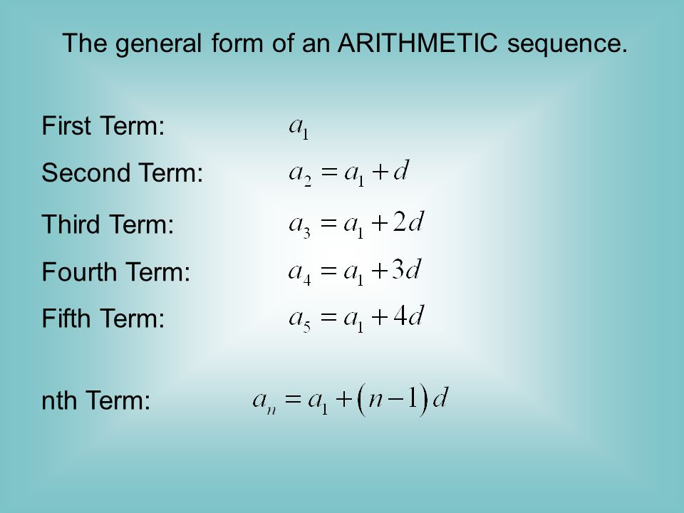 The general form of an ARITHMETIC sequence.