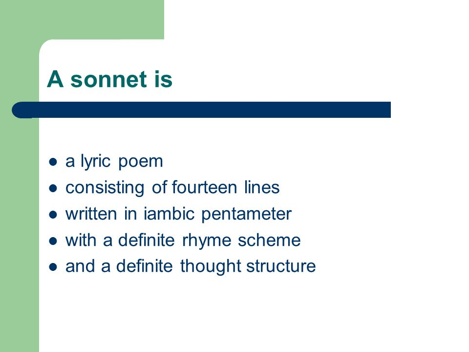 a sonnet lyric poem The sonnet is a poem written in a strict poetic form that was very popular during shakespeare's lifetime here we identify it's characteristics.