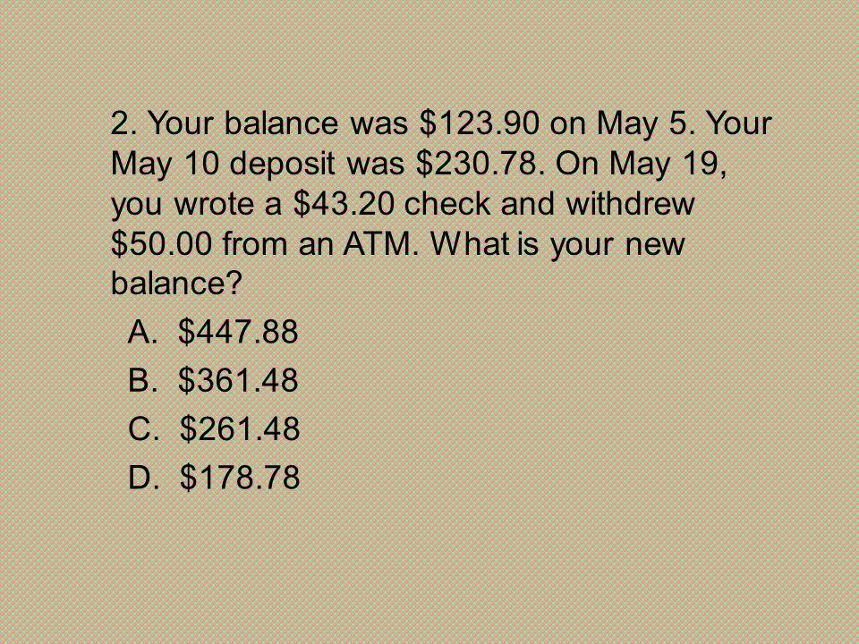 D. $178.78 C. $261.48. B. $361.48. A. $447.88.