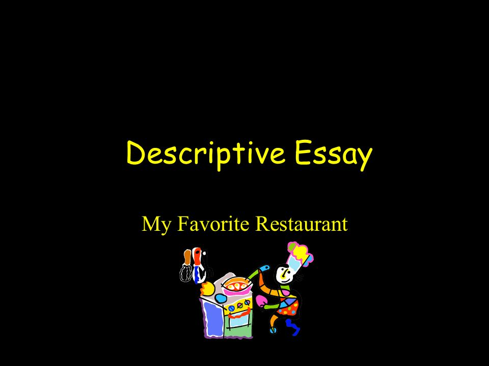 descriptive essay my favorite place for Descriptive essay of my favorite place my favorite place is sitting on my back porch on an early summer morning the small concrete back porch sits in the back of my.
