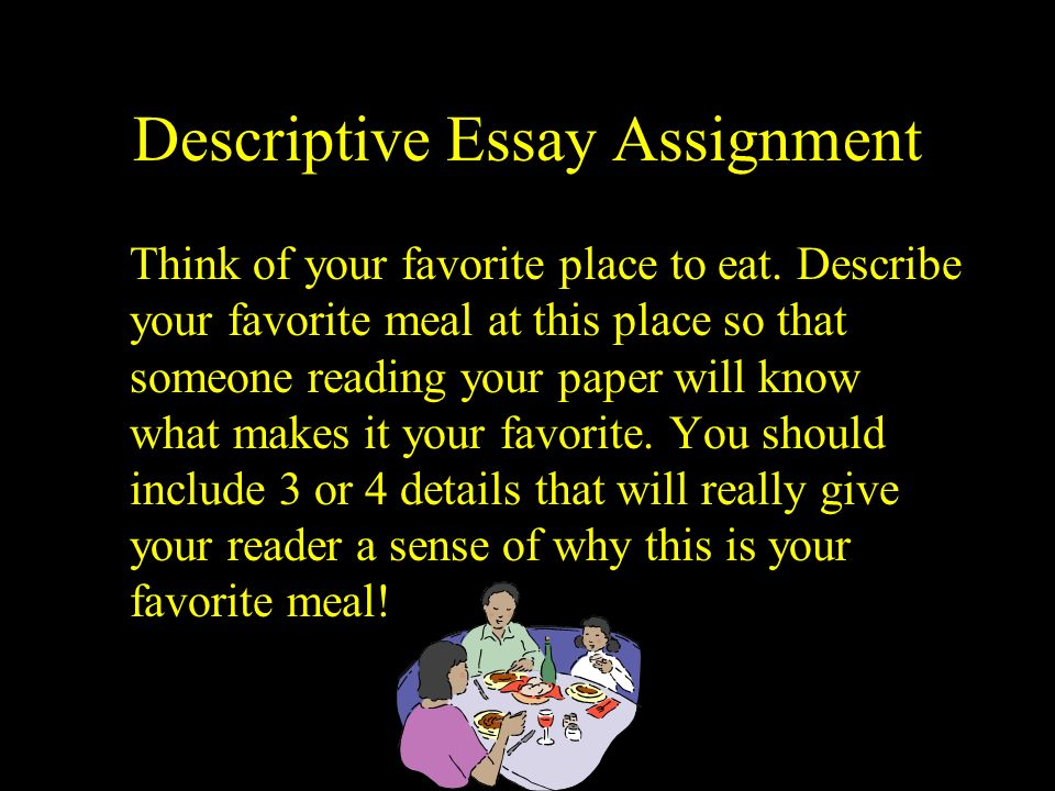 descriptive essay on my favorite restaurant Descriptive writing- restaurant go to a restaurant or make one up and complete the restaurant notes chart  essay possible points points awarded & notes.