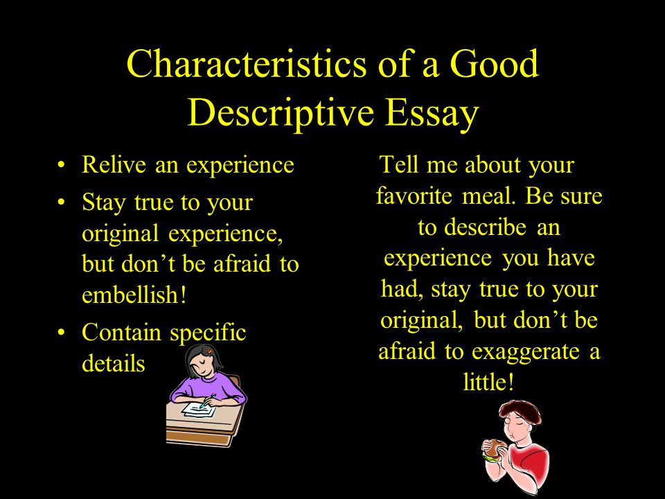 the purpose of a descriptive essay is to Writers use the descriptive essay to create a vivid picture of a person, place, or thing the purpose of a descriptive essay is to reveal the meaning of a subject through detailed, sensory observation.