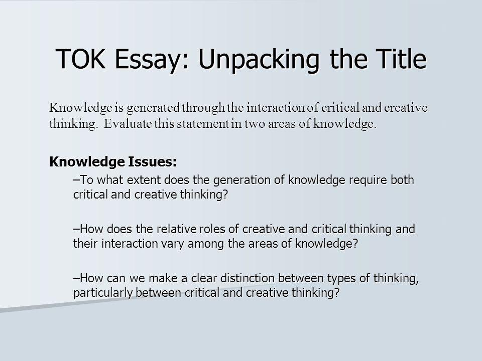 tok essay critical and creative thinking