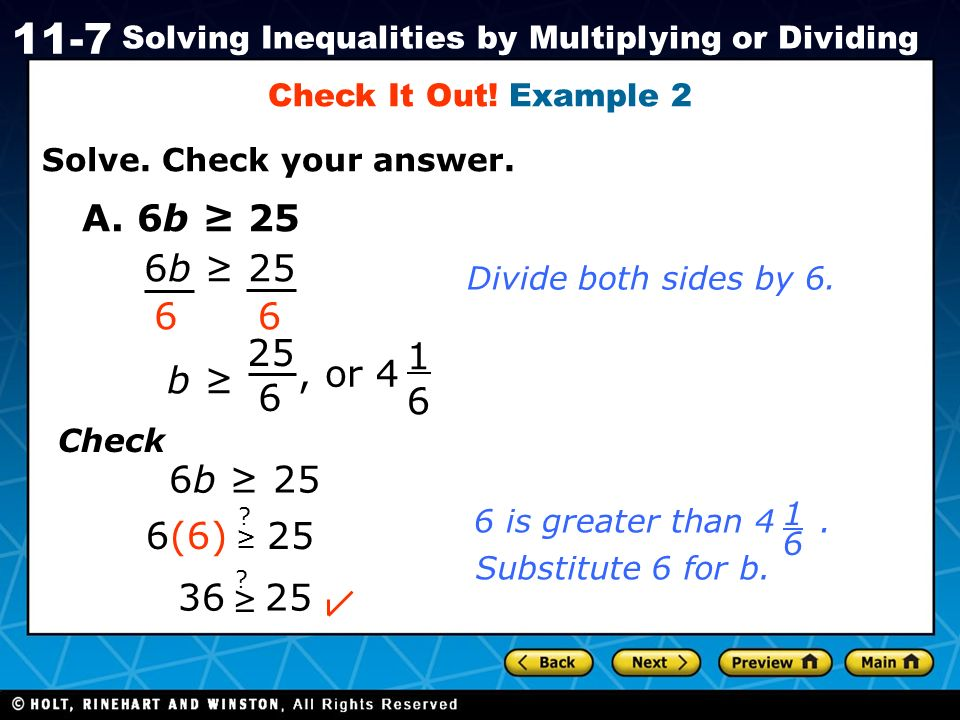 Check It Out! Example 2 Solve. Check your answer. A. 6b ≥ 25. 6b ≥ 25. Divide both sides by 6. 6.