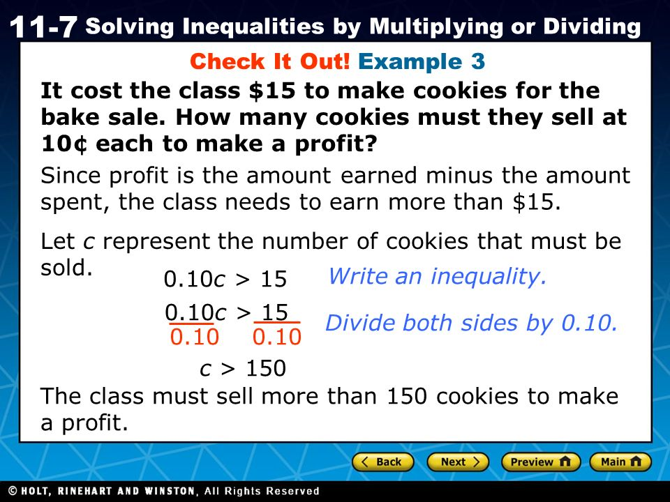 Check It Out! Example 3 It cost the class $15 to make cookies for the bake sale. How many cookies must they sell at 10¢ each to make a profit