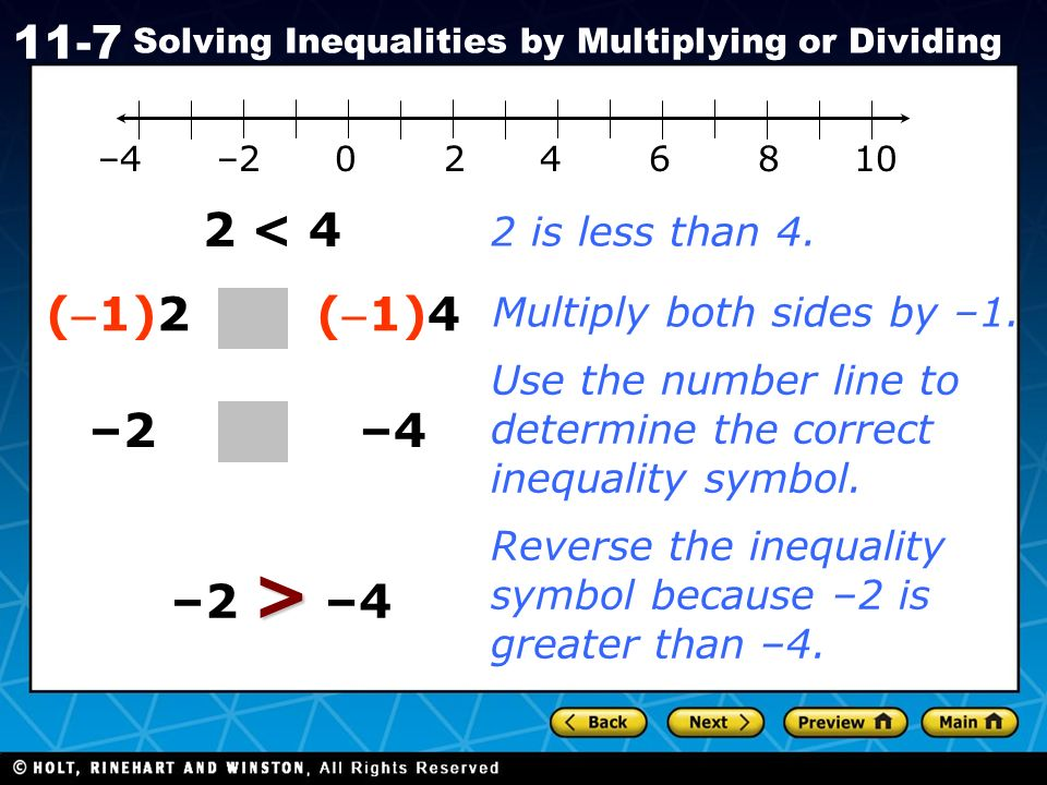 2 < 4 (-1)2 (-1)4 –2 –4 –2 > –4 2 is less than 4.