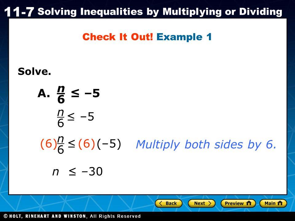 n 6 A. ≤ –5 n 6 ≤ –5 n 6 (6) ≤ (–5) (6) Multiply both sides by 6.