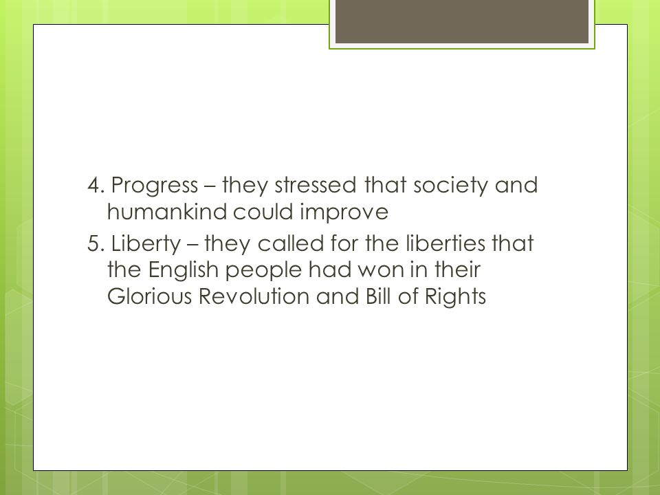 4. Progress – they stressed that society and humankind could improve